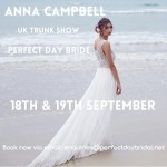 Anna Campbell Exclusive Trunk Show at Perfect Day Bride